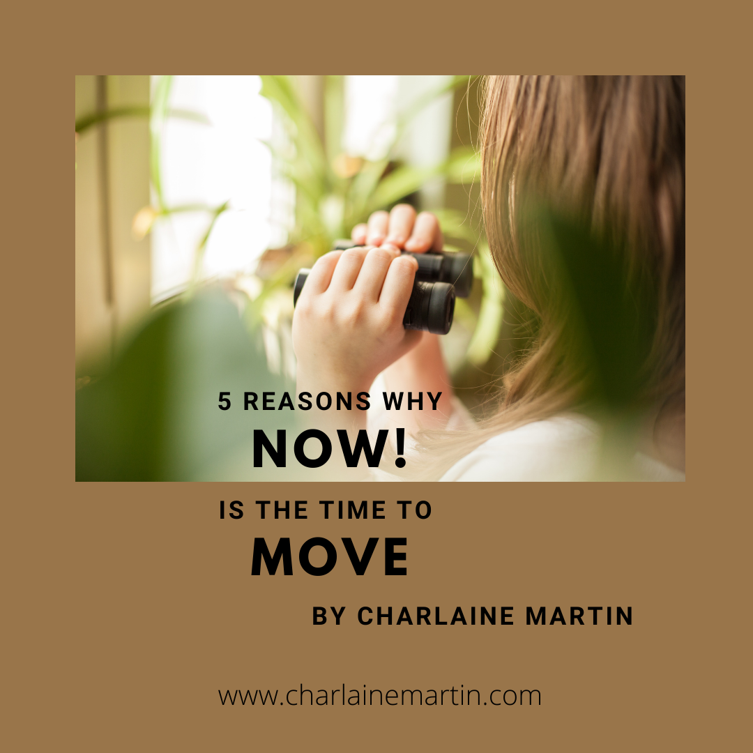 5 Reasons Why NOW! is the Time to Move