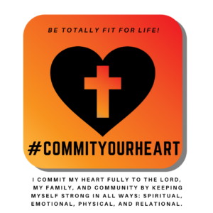 @COMMITYOURHEART to the Lord, family, and your community.