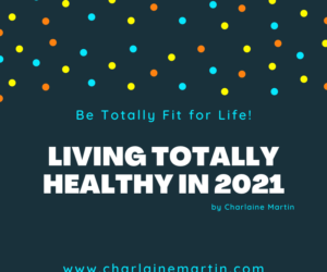 Living Totally Healthy in 2021