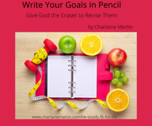 Write Your Goals in Pencil