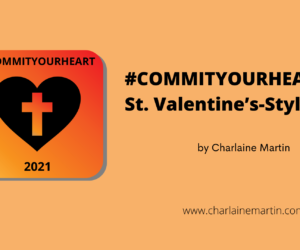 #COMMITYOURHEART:        St. Valentine's-Style Love