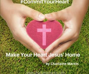 #COMMITYOURHEART: Make Your Heart Jesus' Home