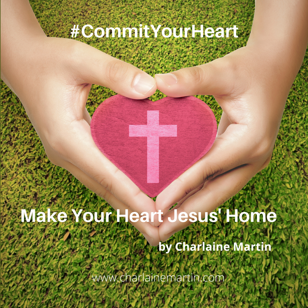 #COMMITYOURHEART: Make Your Heart Jesus' Home