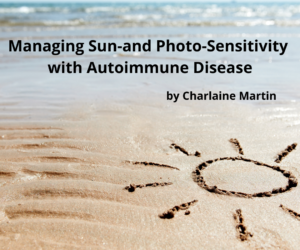 Managing Sun Sensitivity/Photo Sensitivity in Autoimmune Diseases