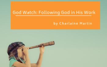 God Watch: Following God in His Work