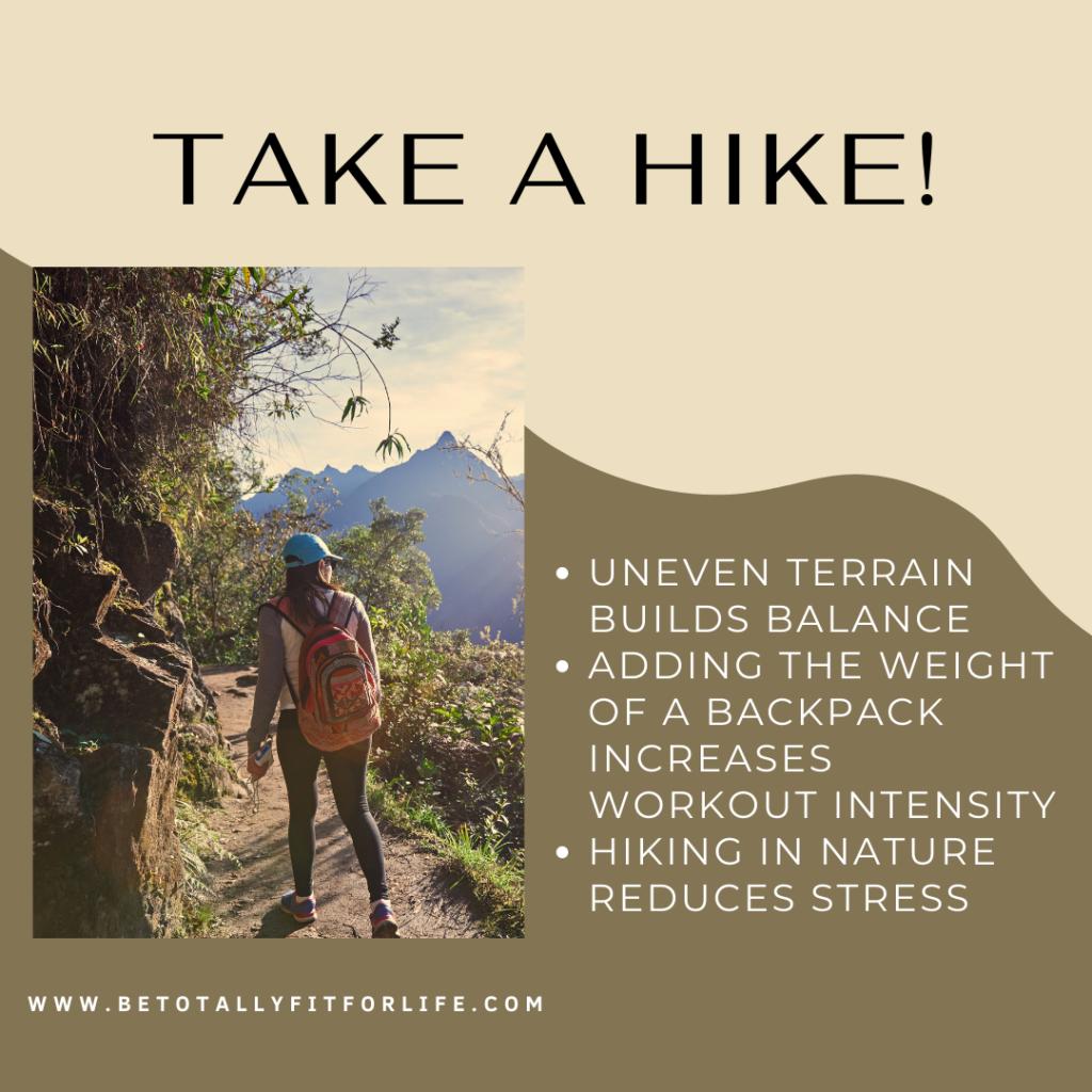 Hiking has many health benefits.