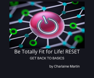 Be Totally Fit for Life! RESET