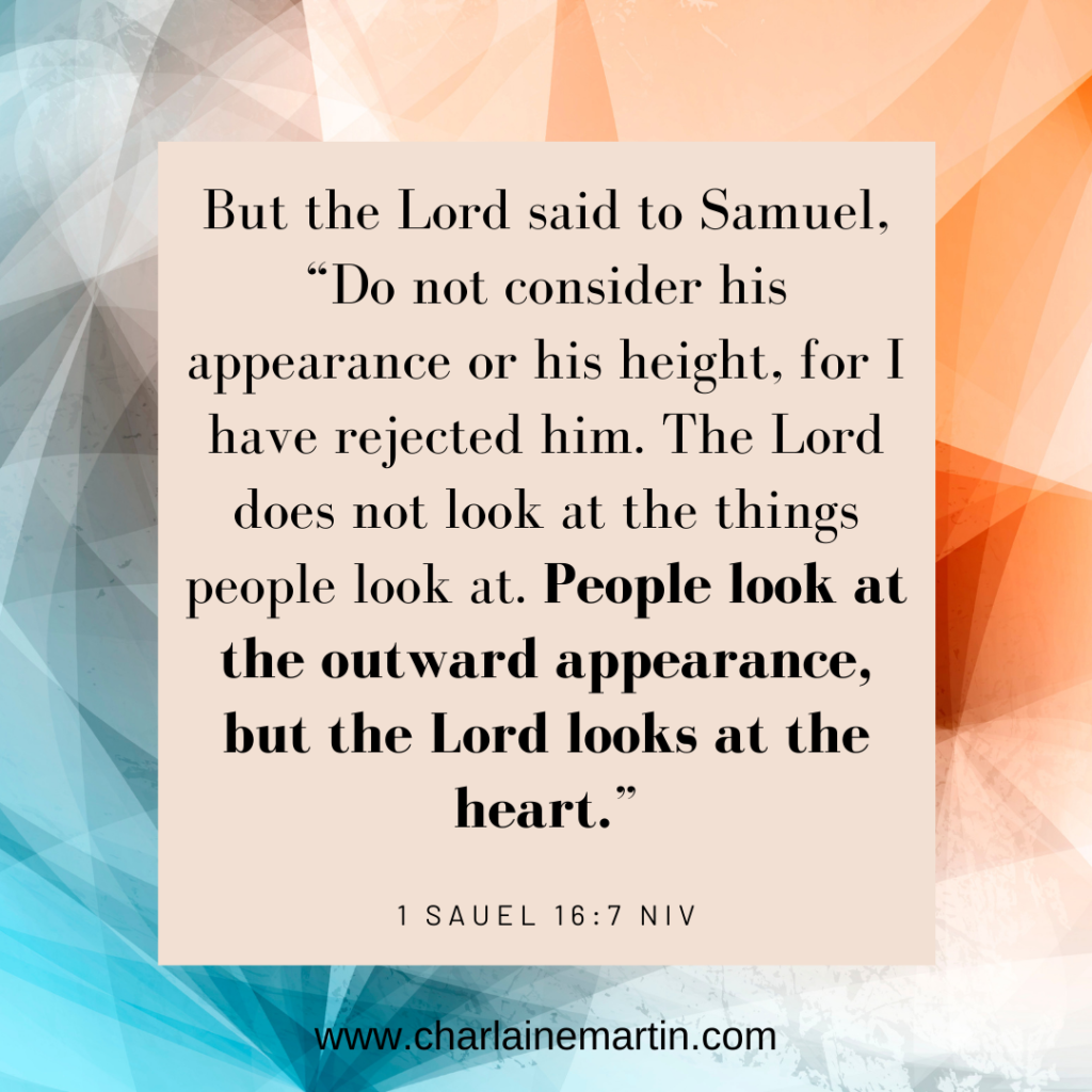 God looks at the heart.